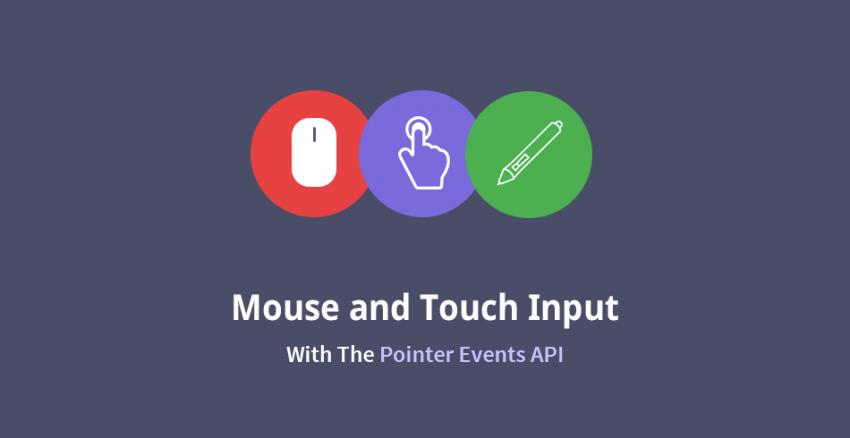 کار با ورودی ماوس و Touch با Pointer Events API